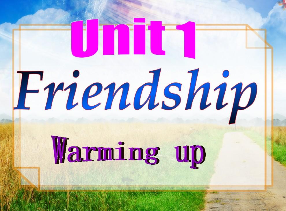 高一英语课件人教版选修一:《Unit1 Friendship》